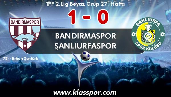 Bandırmaspor 1 - Şanlıurfaspor 0