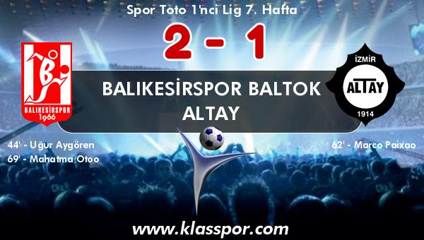 Balıkesirspor Baltok 2 - Altay 1
