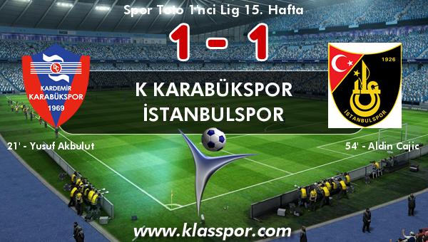 K Karabükspor 1 - İstanbulspor 1