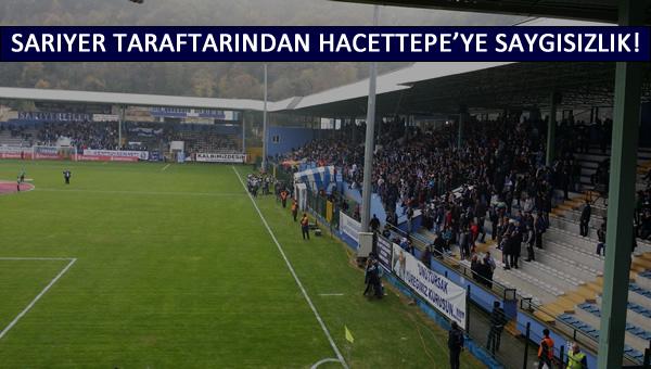 Sarıyer taraftarlarından Hacettepe'ye saygısızlık!