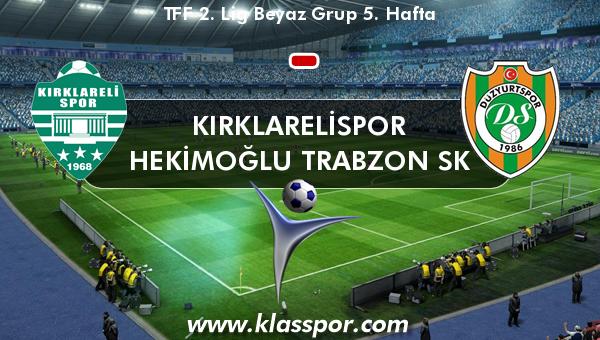 Kırklarelispor  - Hekimoğlu Trabzon SK
