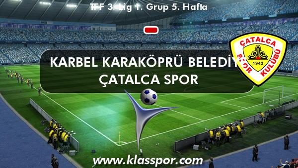 Karbel Karaköprü Belediye  - Çatalca Spor