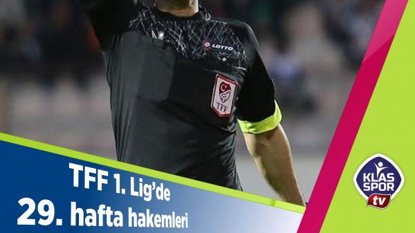 TFF 1. Lig'de 29. hafta hakemleri