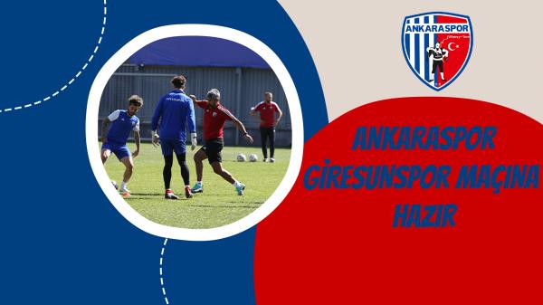 Ankaraspor, Giresunspor maçına hazır
