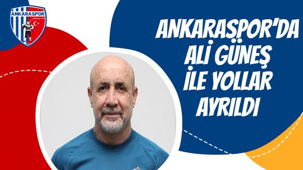 Ankaraspor'da Ali Güneş ile yollar ayrıldı