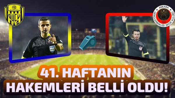 Süper Lig'de 41. haftanın hakemleri belli oldu