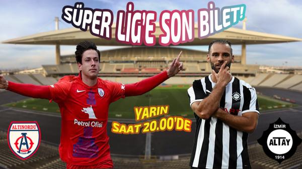 Süper Lig'e son bilet!