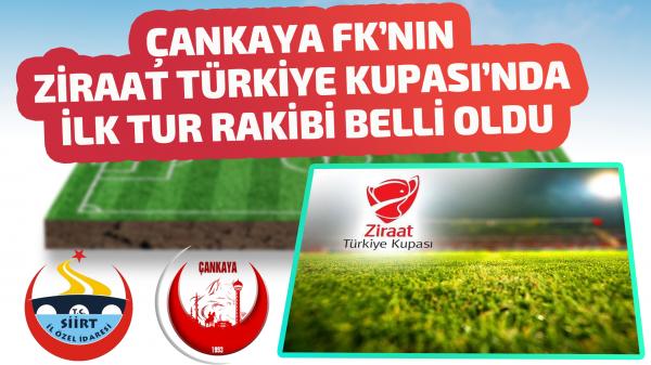Çankaya Fk'nın Ziraat Türkiye Kupası'nda ilk tur rakibi belli oldu