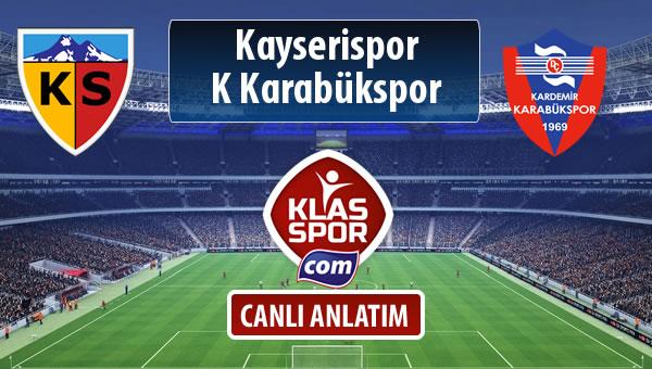 Kayserispor - K Karabükspor maç kadroları belli oldu...