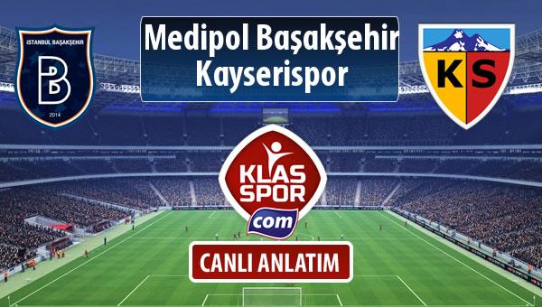 M.Başakşehir - Kayserispor sahaya hangi kadro ile çıkıyor?
