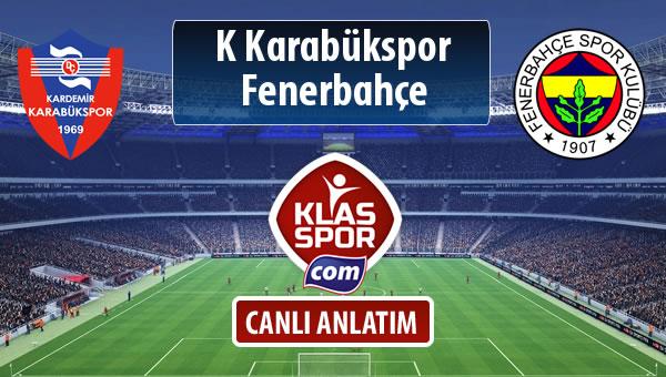 K Karabükspor - Fenerbahçe sahaya hangi kadro ile çıkıyor?