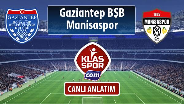 Gazişehir Gaziantep FK - Manisaspor sahaya hangi kadro ile çıkıyor?