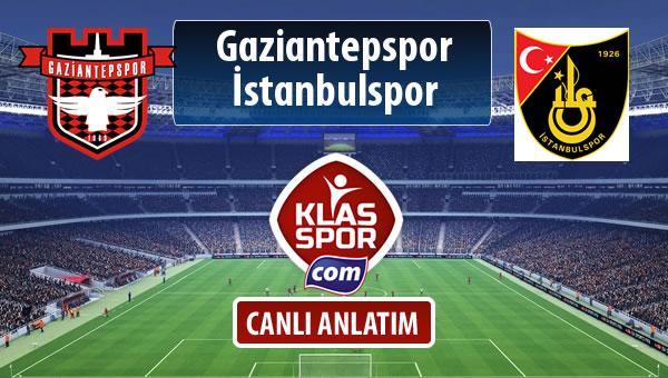 Gaziantepspor - İstanbulspor sahaya hangi kadro ile çıkıyor?