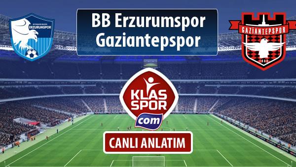 BB Erzurumspor - Gaziantepspor maç kadroları belli oldu...