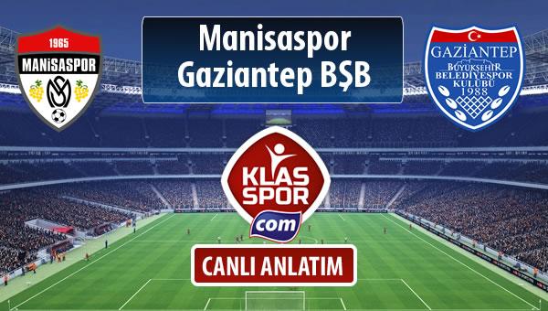İşte Manisaspor - Gazişehir Gaziantep FK maçında ilk 11'ler
