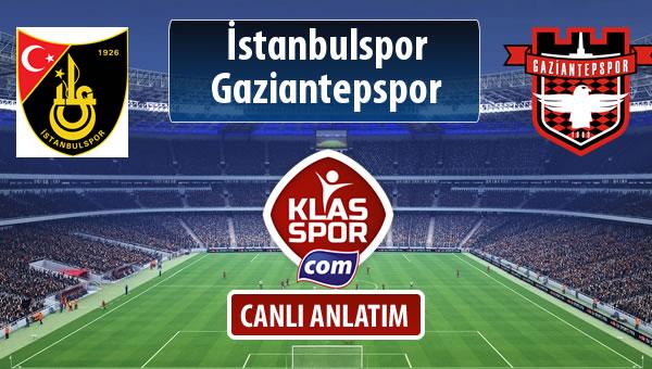 İstanbulspor - Gaziantepspor maç kadroları belli oldu...