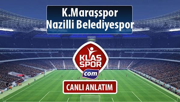 K.Maraşspor - Nazilli Belediyespor sahaya hangi kadro ile çıkıyor?