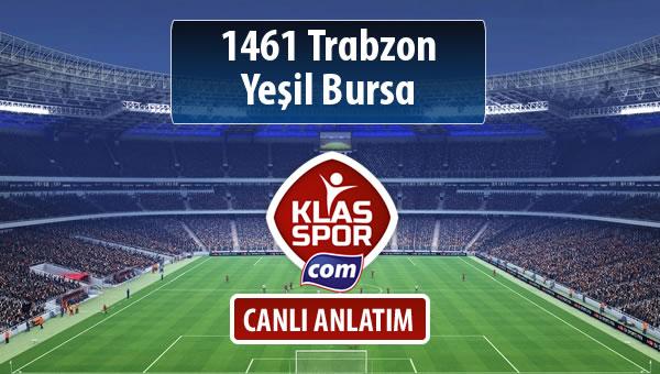 İşte 1461 Trabzon - Yeşil Bursa maçında ilk 11'ler