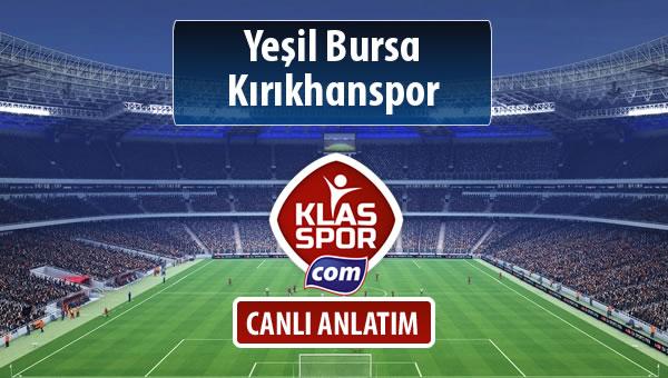 Yeşil Bursa - Kırıkhanspor maç kadroları belli oldu...