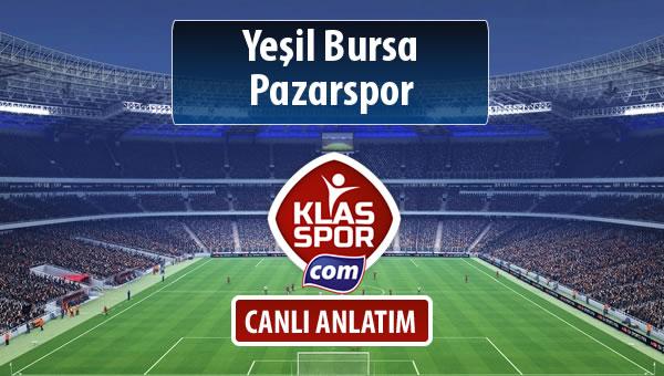 Yeşil Bursa - Pazarspor sahaya hangi kadro ile çıkıyor?