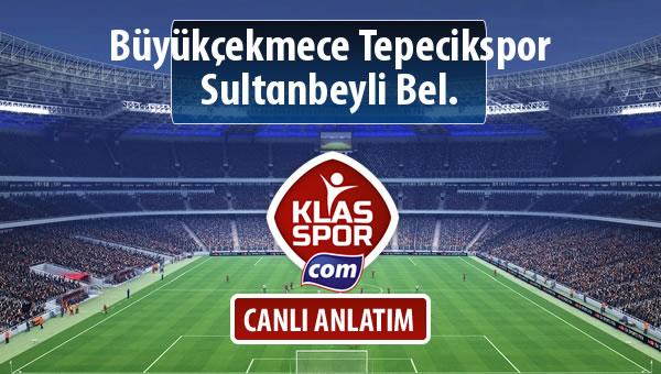 Büyükçekmece Tepecikspor - Sultanbeyli Bel. sahaya hangi kadro ile çıkıyor?
