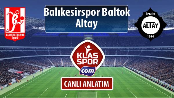 Balıkesirspor Baltok - Altay sahaya hangi kadro ile çıkıyor?