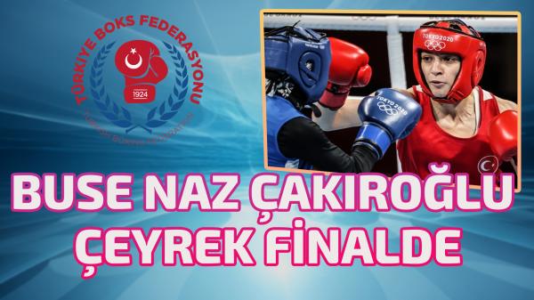 Buse Naz Çakıroğlu çeyrek finale çıktı