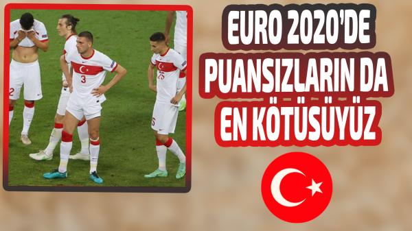 EURO 2020'de puansız 3 takım içinde en kötüsü Türkiye