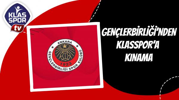 Gençlerbirliği'nden Klasspor'a kınama