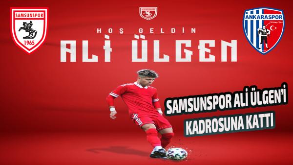 Samsunspor Ankaraspor'dan Ali Ülgen'i kadrosuna kattı