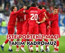 işte Portekiz maçı Milli kadromuz....