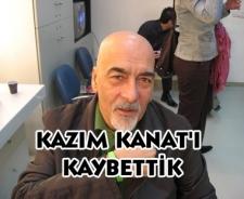 Kazım Kanat'ı kaybettik