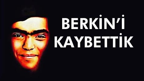 Berkin'i kaybettik...