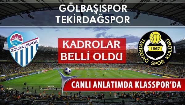Gölbaşıspor - Tekirdağspor maç kadroları belli oldu...