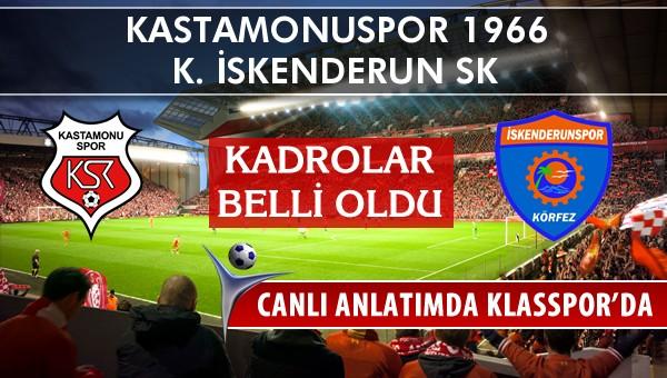 İşte Kastamonuspor 1966 - K. İskenderun SK maçında ilk 11'ler