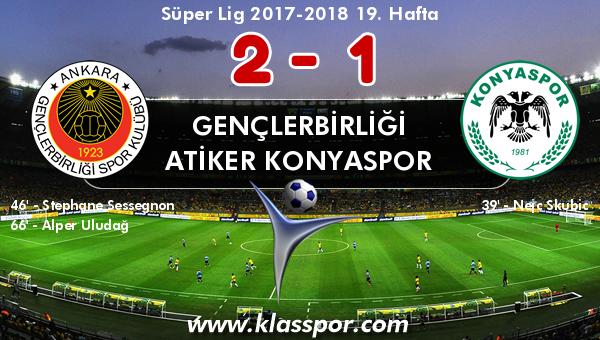 Gençlerbirliği 2 - Atiker Konyaspor 1