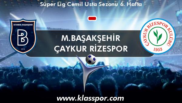 M.Başakşehir  - Çaykur Rizespor