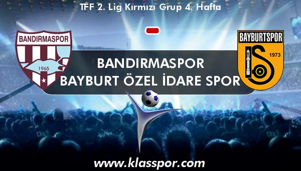 Bandırmaspor  - Bayburt Özel İdare Spor