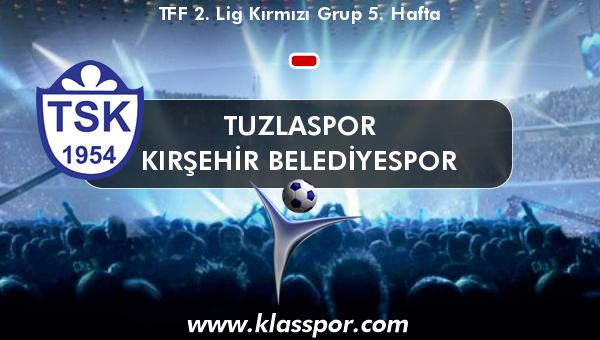 Tuzlaspor  - Kırşehir Belediyespor