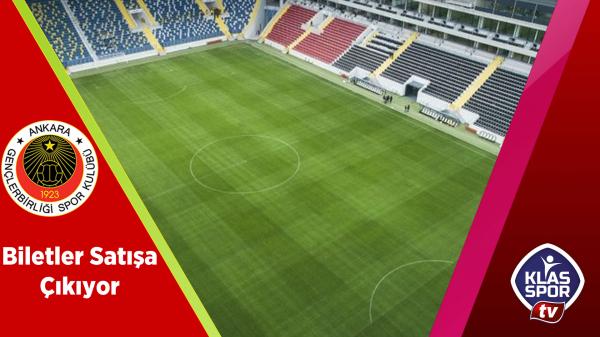 Gençlerbirliği - Gaziantep FK Maçı Biletleri Satışa Çıkıyor