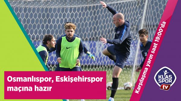 Osmanlıspor, Eskişehirspor maçına hazır