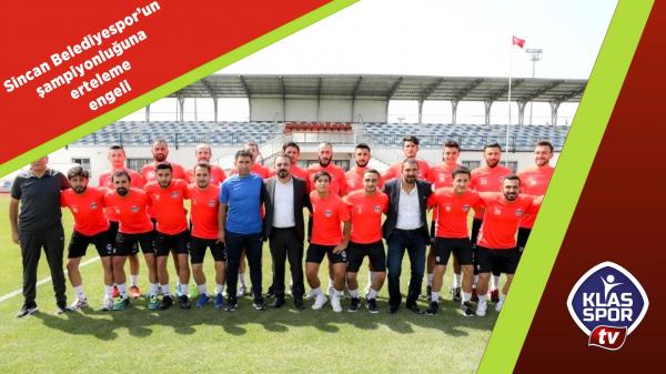 Sincan Belediyespor'un şampiyonluğuna erteleme engeli