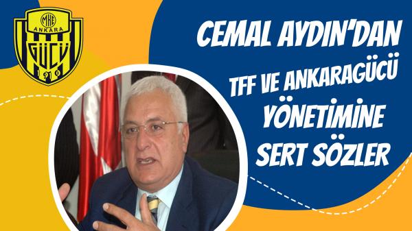 Cemal Aydın'dan TFF ve Yönetime sert eleştiri