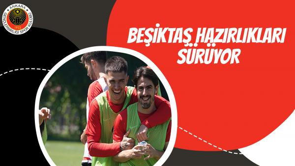 Beşiktaş hazırlıkları sürüyor