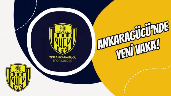 Ankaragücü'nde yeni vaka!