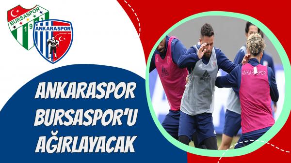 Ankaraspor Bursaspor'u ağırlayacak