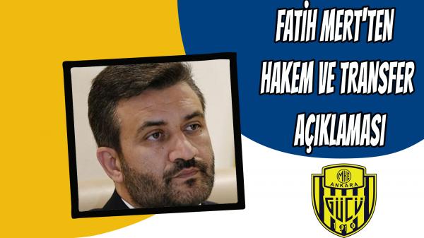 Fatih Mert'ten hakem ve transfer açıklaması