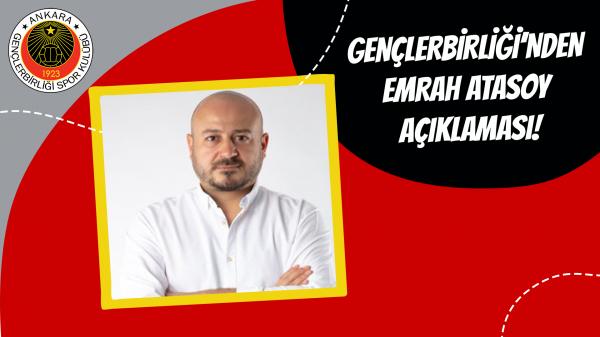 Gençlerbirliği'nden Emrah Atasoy açıklaması!