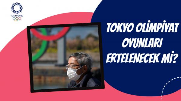 Tokyo Olimpiyat Oyunları ertelenecek mi?