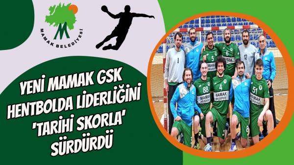 Yeni Mamak GSK hentbolda liderliğini 'tarihi skorla' sürdürdü